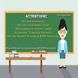 TEACHERS' SALARIES; AN ONLINE CAMPAIGN LAUNCHED TO AGITATE FOR THE PLIGHT OF BOM AND PRIVATE SCHOOLS' SALARY GRIEVANCES.
