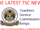 The latest TSC news on teacher transfers, promotions and recruitment.