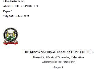 KCSE 2021 Agriculture 443/3 Project Instructions and Marking Scheme.